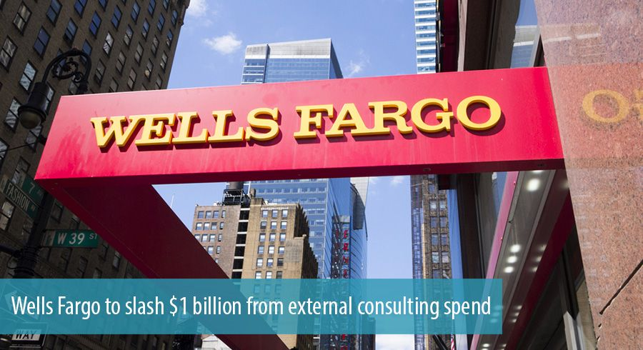 Wells Fargo to slash $1 billion from external consulting spend