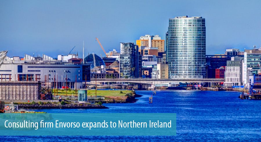 Consulting firm Envorso expands to Northern Ireland