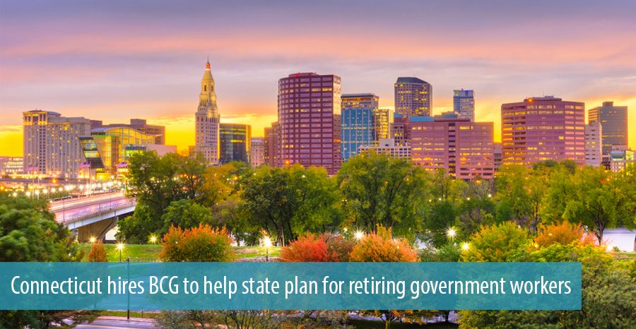 Connecticut hires BCG to help state plan for retiring government workers