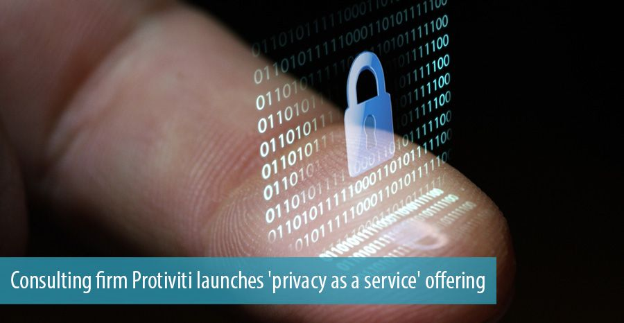 Consulting firm Protiviti launches 'privacy as a service' offering