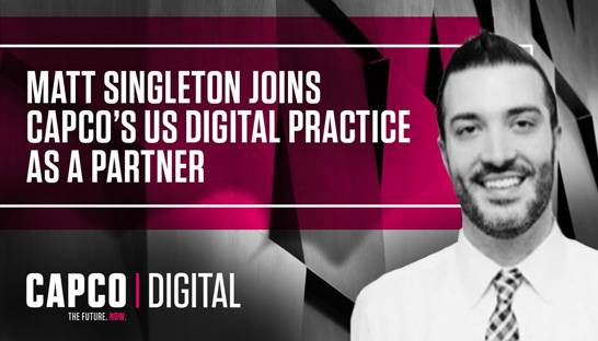 Matt Singleton joins Capco's US Digital practice as a Partner
