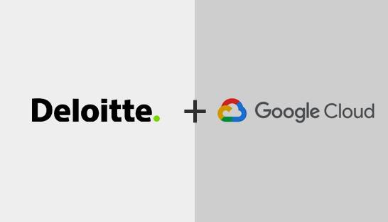 Deloitte to collaborate with Google Cloud on raft of new solutions