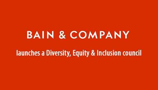 Bain & Company launches a Diversity, Equity & Inclusion council