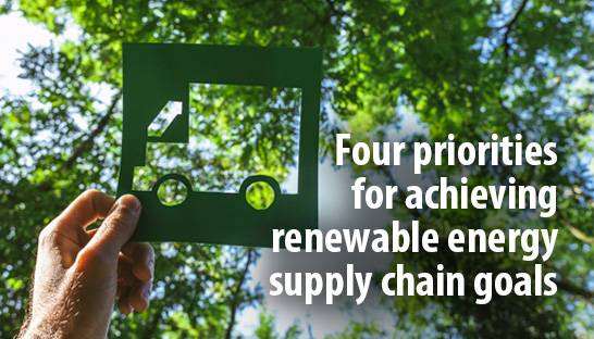 Four priorities for achieving renewable energy supply chain goals